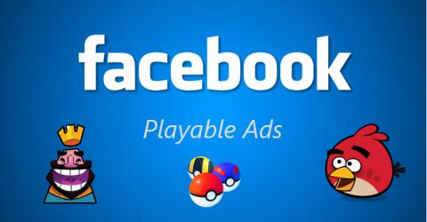 Facebook lance les Playable Ads pour les applications mobiles de jeux vidéo