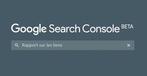 Le rapport sur les liens arrive dans la nouvelle Search Console