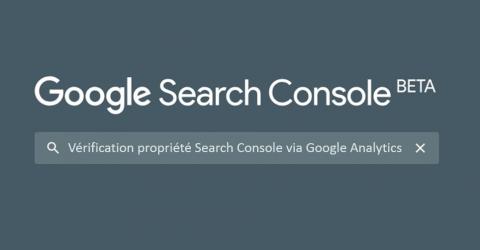 Google Analytics va simplifier la vérification des propriétés de la Search Console