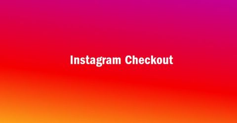 Instagram lance un parcours d'achat sans couture avec Shopping Checkout
