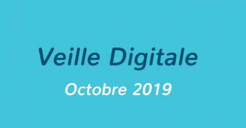 Veille Digitale – Octobre 2019